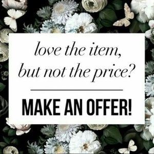 Other - Love the item but not the price? Make me an offer!